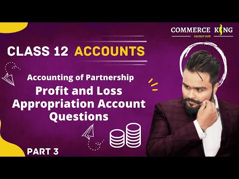 #3, class 12 accounts (Questions of Profit and loss Appropriation Account) Chapter 1