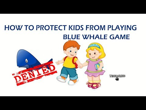HOW TO PROTECT KIDS FROM PLAYING BLUE WHALE GAMES  -  TECH CLANS
