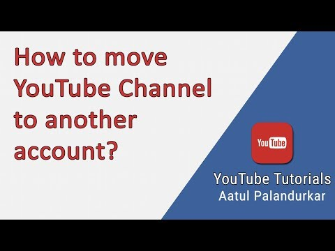 How to move YouTube Channel to another account