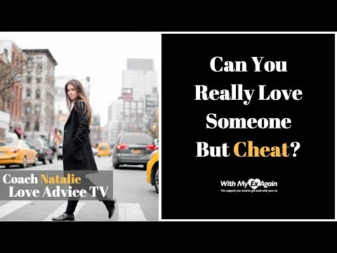 Can You Really Love Someone But Cheat?
