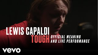 "Lewis Capaldi - ""Tough"" Official Performance & Meaning 