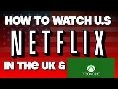 how to set up us american netflix on xbox one for uk canada