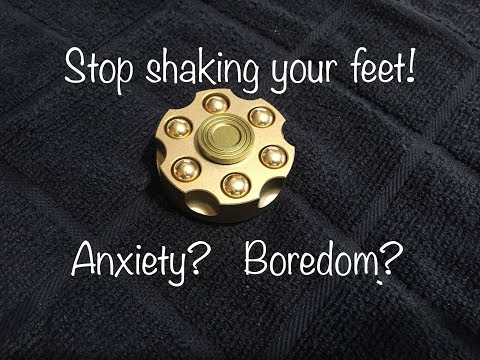 STOP SHAKING YOUR FOOT! How a Fidget Spinner helped me to stop shaking feet from anxiety or bordem.