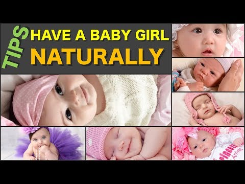 Tips on How to Have a Baby Girl Naturally?😊