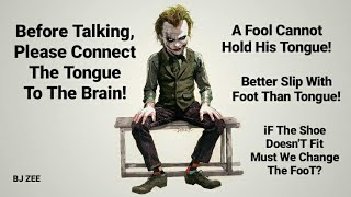 Think Before You Speak || Before Talking Connect The Tongue To The Brain || BJ ZEE Quotes