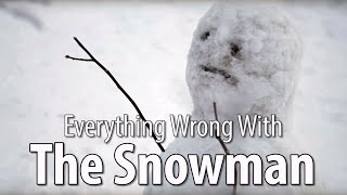Everything Wrong With The Snowman In 18 Minutes Or Less
