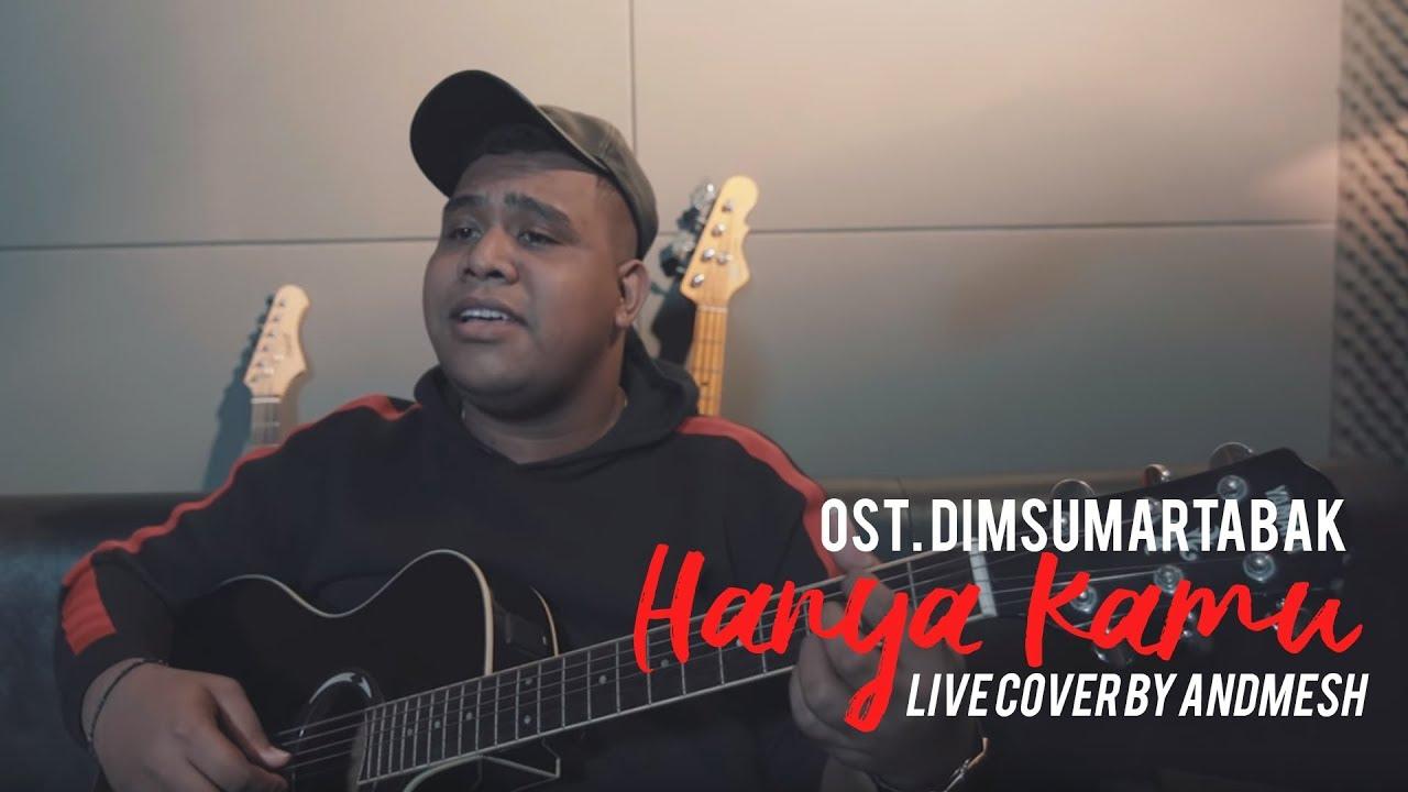 "Andmesh - Hanya Kamu ""Live Cover"" (OST Dimsum Martabak)"