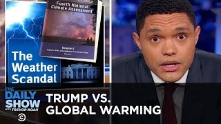 Trump Contradicts His Own Administration's Climate Change Report   The Daily Show