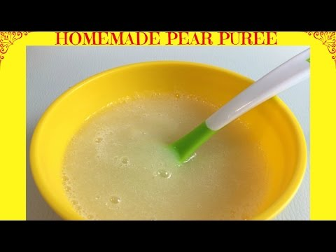 How to Make Pear Puree | Baby Food | Starting from 6 months