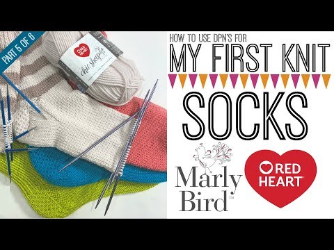 My First Socks with Marly Bird Part 5 of 6