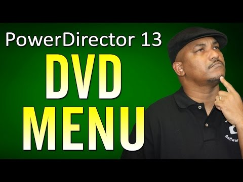 CyberLink PowerDirector 13 Ultimate | DVD Menu & Disc Authoring Tutorial