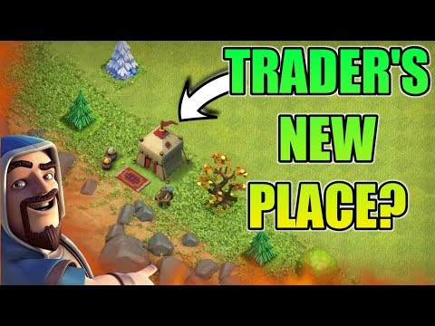 CHANGE YOUR TRADER'S PLACE IN VILLAGE   CLASH OF CLANS NEW UPDATE CONCEPT
