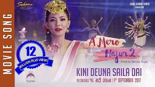 New Nepali Movie- 2017 | A MERO HAJUR 2 | Kinideu Na Saila Dai | Ft. Samragyee R L Shah
