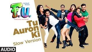 Tu Auron Ki (Slow Version: Hindi) Full Audio Song | FU - Friendship Unlimited |  Mahesh Manjrekar