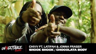 Chivv - Shook Shook ft. Latifah / Chocolata Body ft. Jonna Fraser