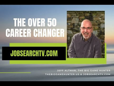 The Over 50 Career Changer (VIDEO)