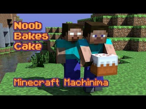 Noob Bakes Cake (Minecraft Machinima)