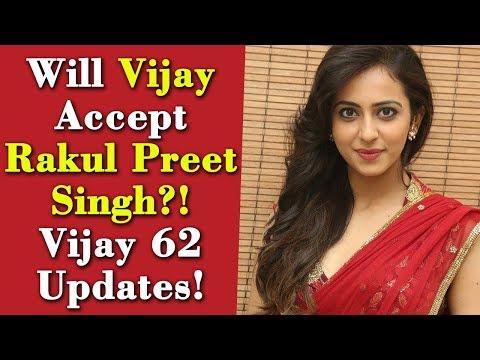 Xxx Mp4 Will Vijay Accept Rakul Preet Singh Vijay 62 Updates 3gp Sex