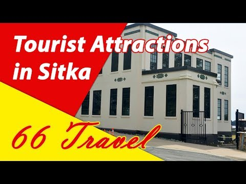 List 8 Tourist Attractions in Sitka, Alaska | Travel to United States