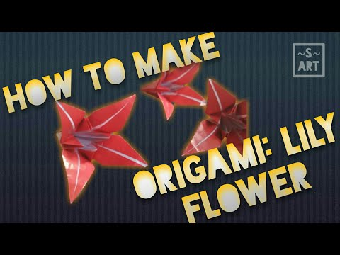 HOW TO MAKE an Origami: Lily Flower