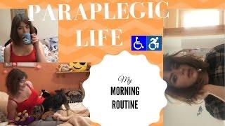 MY MORNING ROUTINE | PARAPLEGIC LIFE