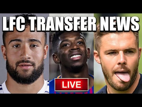 LFC TRANSFER NEWS (Live) | Fekir, Dembele, Butland Updates and more!