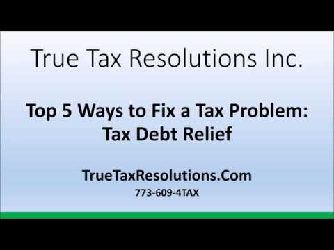 Top 5 Was to Fix a Tax Problem: Tax Debt Relief