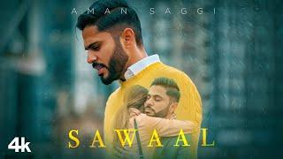 Sawaal (Full Song) Aman Saggi | Bob | Rohit Negah | Latest Punjabi Songs 2021