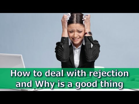 How to deal with rejection and Why is a good thing