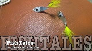 Fishtales: The Thru Line Spoonfly
