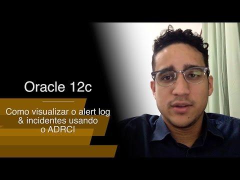 Oracle 12c | Como visualizar o alert log e incidentes utilizando o ADRCI