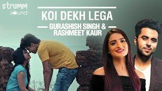 Koi Dekh Lega | Gurashish Singh | Rashmeet Kaur | Love In Goa-Part 3 | Kshitij Tarey | Surdee