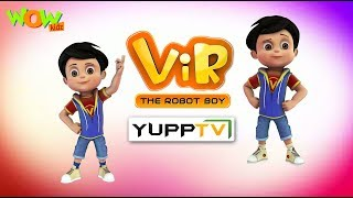 Wow Kidz now on Yupp TV | Vir: The Robot Boy | Action cartoon for kids