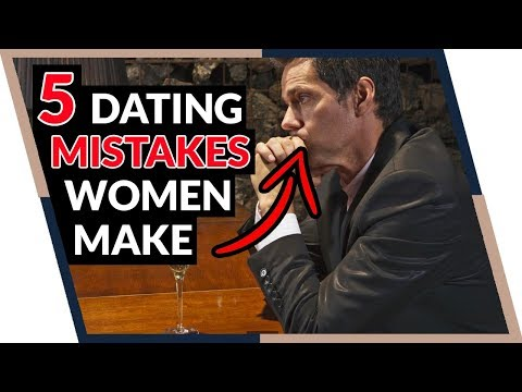 Top 5 Dating Mistakes Women Make (You can STOP now!)