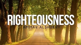 Righteousness - Poem By: Ammar AlShukry