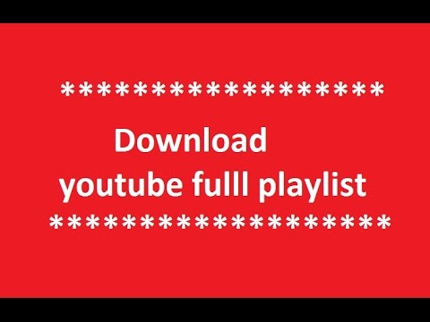 Download Youtube full Playlist | খুব সহজে Youtube থেকে Full Playlist ডাউনলোড করুন