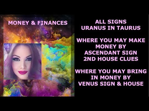 HOW URANUS IN TAURUS EFFECTS FINANCES & CAREER BY ASCENDANT & VENUS IN SIGN & HOUSE