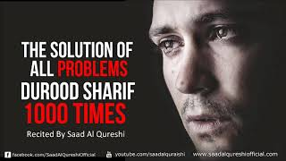 The Solution of All Problems Durood Sharif 1000 Times ᴴᴰ