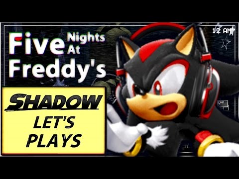 (UPDATE: READ DESCRIPTION) SHADOW Let's Plays: Five Nights At Freddy's