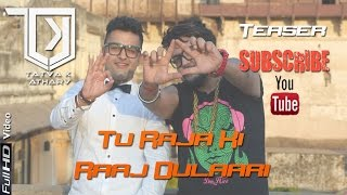 TaTvA k Feat. Atharv - Official : Tu Raja Ki Full Video Song