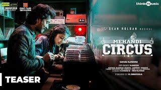Mehandi Circus Teaser | Madhampatty Rangaraj, Swetha Tripathi | Sean Roldan | Madhampatty Rangaraj