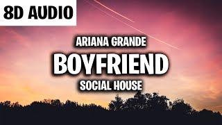 Ariana Grande, Social House - boyfriend (8D AUDIO)