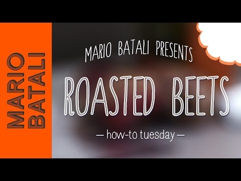 Mario Batali's How-To Tuesday: Roasted Beets