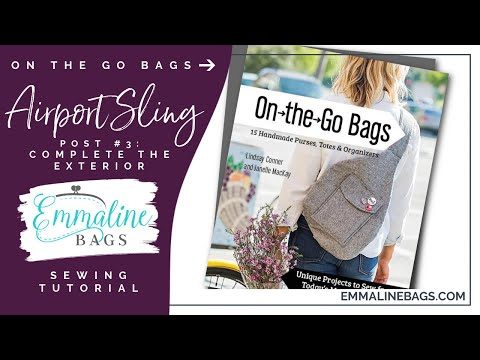 The Airport Sling Sew Along - Post #3