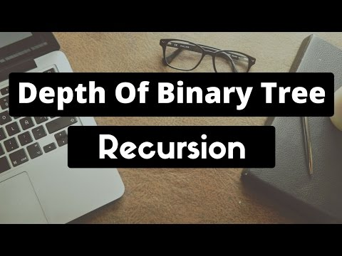 Finding the Maximum Depth of a Binary Tree (Recursion)