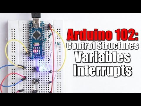 Arduino Basics 102: Control Structures, Variables, Interrupts
