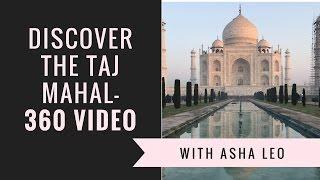 Discover the Taj Mahal, India - 360 ° video