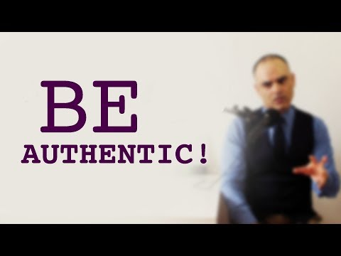 Authenticity - How to be Authentic