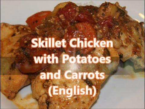 How to Make Skillet Chicken with Potatoes & Carrots (English) [Episode 235]