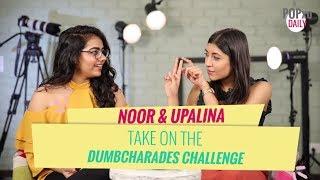 Noor & Upalina Take On Dumbcharades Challenge - POPxo